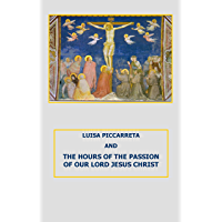 THE HOURS OF THE PASSION OF OUR LORD JESUS CHRIST