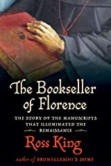 The Bookseller of Florence: The Story of the Manuscripts That Illuminated the Renaissance Hardcover
