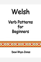Welsh Verb Patterns for Beginners (Welsh Edition) Kindle Edition