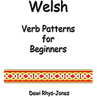 Welsh Verb Patterns for Beginners (Welsh Edition)
