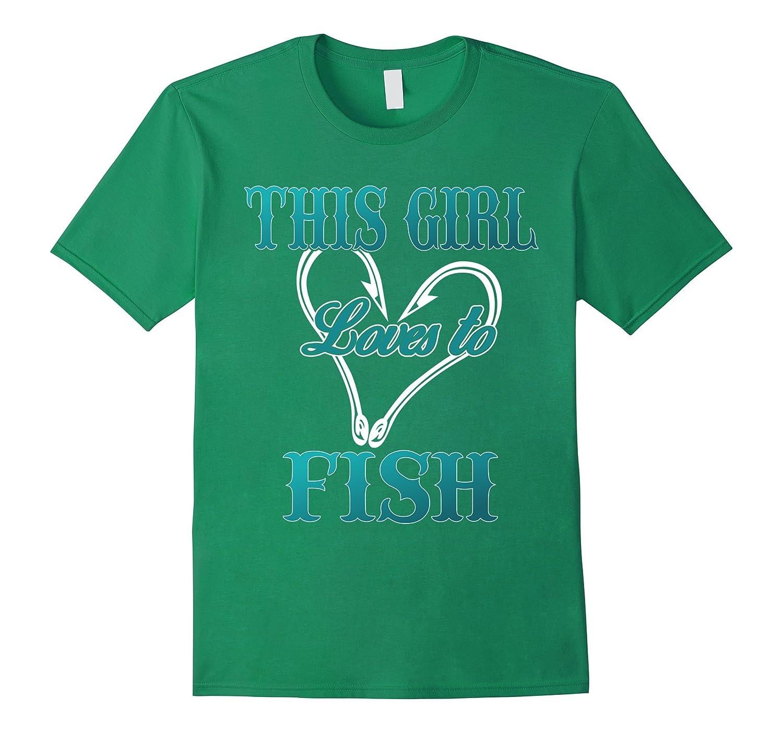 This girl loves to fish fishing t shirts fishing shirt for Fishing t shirts