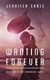 Wanting Forever (Chronocon)