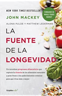 La fuente de la longevidad/ The Lifesaving Plan for Health and Longevity: The Whole