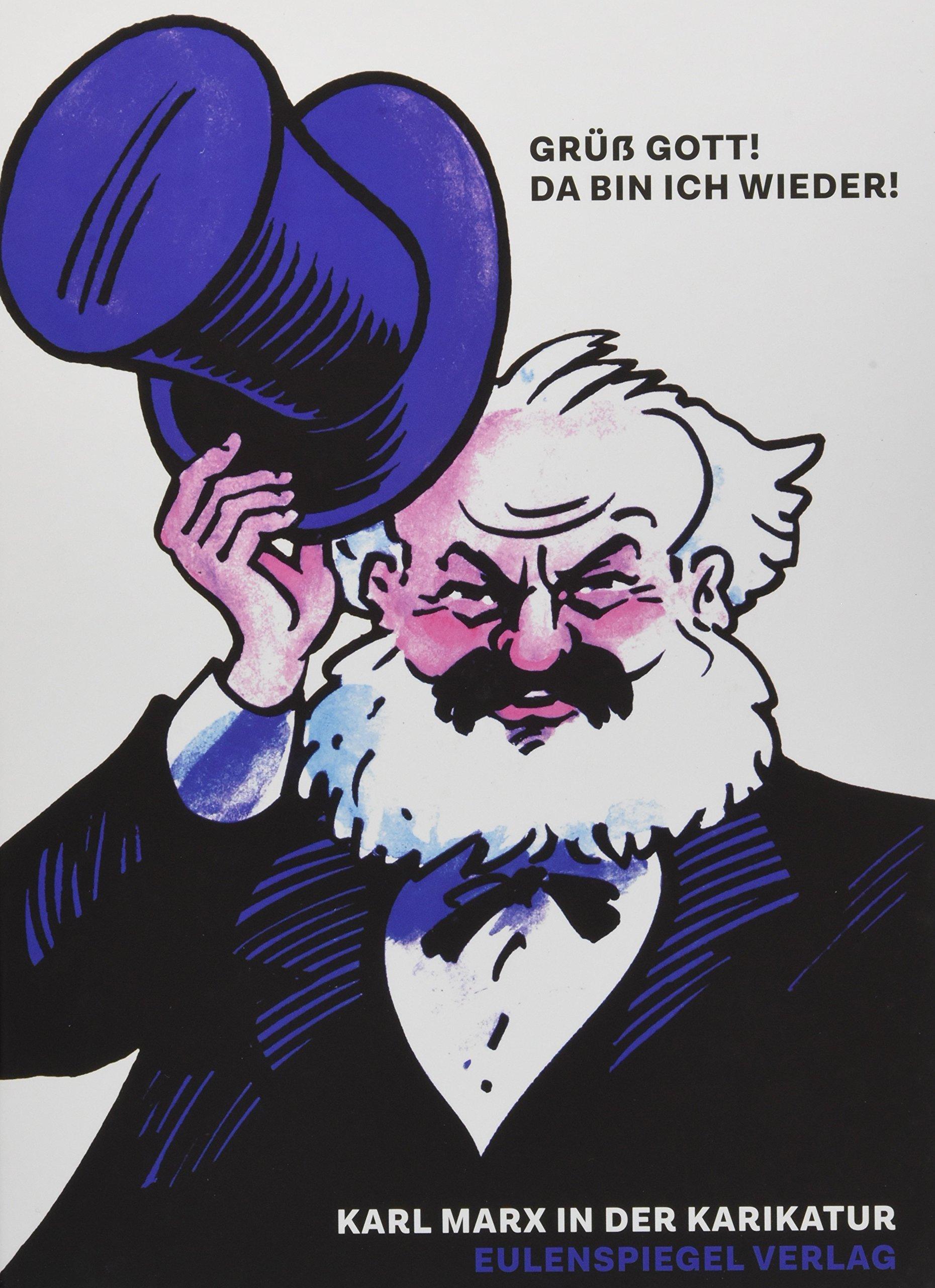 Grüß Gott! Da bin ich wieder!: Karl Marx in der Karikatur