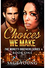 Choices We Make: The Moretti Brothers Series - Book One Kindle Edition