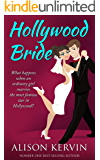 Hollywood Bride: What happens when an ordinary girl marries the biggest film-star in the world? (hollywood romance series Book 1)