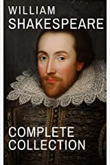 William Shakespeare : Complete Collection (37 plays, 160 sonnets and 5 Poetry...) Kindle Edition