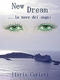 New dream... la nave dei sogni