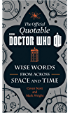 The Official Quotable Doctor Who: The Wit and Wisdom of Doctor Who
