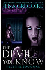 The Devil You Know: An Urban Fantasy & Paranormal Romance Adventure (Hellfire Book 1) Kindle Edition