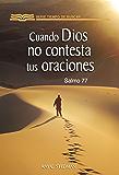 Cuando Dios no contesta tus oraciones (salmo 77) (Serie Tiempo de Buscar) (Spanish Edition)