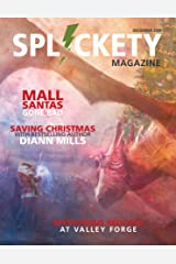 Splickety Magazine - December 2016: Christmas in Crisis! Kindle Edition