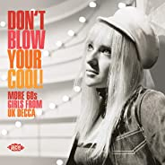 Don't Blow Your Cool! More 60s Girls From UK Decca / Various