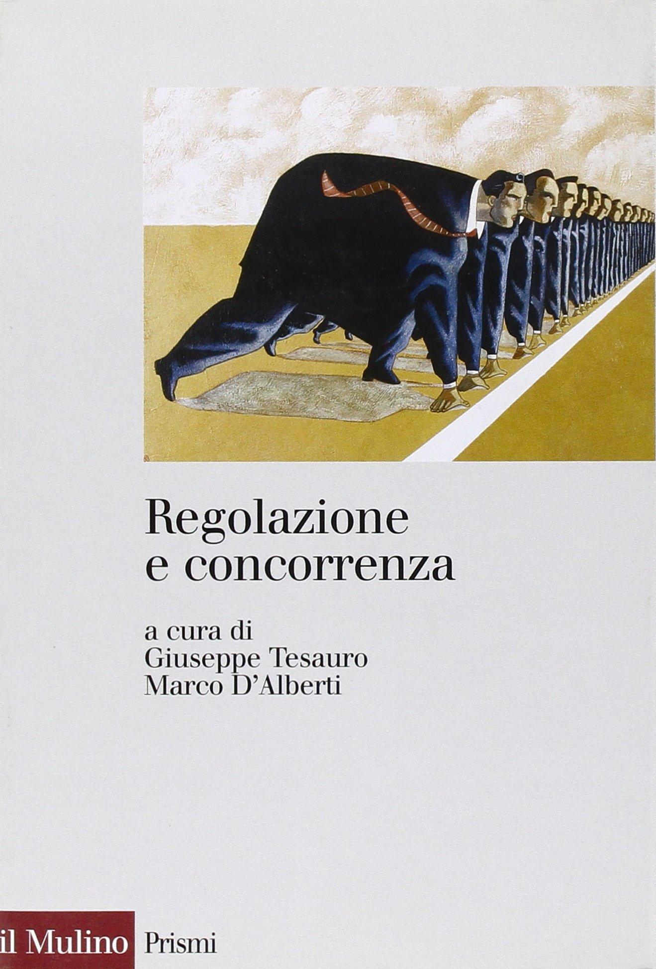 Regolazione e concorrenza: Amazon.co.uk: M. D\'Alberti G. Tesauro ...