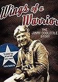 Wings Of A Warrior: Jimmy Doolittle Story