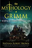 The Mythology of Grimm: The Fairy Tale and Folklore Roots of the Popular TV Show