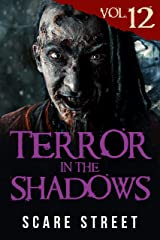 Terror in the Shadows Vol. 12: Horror Short Stories Collection with Scary Ghosts, Paranormal & Supernatural Monsters Kindle Edition