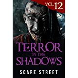Terror in the Shadows Vol. 12: Horror Short Stories Collection with Scary Ghosts, Paranormal & Supernatural Monsters