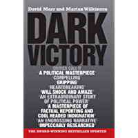Dark Victory: How a government lied its way to political triumph