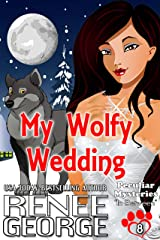 My Wolfy Wedding: In Between (Peculiar Mysteries Book 8) Kindle Edition