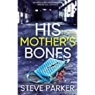 HIS MOTHER'S BONES an absolutely gripping killer thriller full of twists (Detective Ray Paterson Book 7)