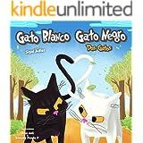"Children's Spanish book: ""Gato Blanco Gato Negro"" :Libro en Español niños 3-8(Spanish Edition)animales ebook(series)Cuento pa"