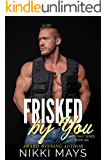 Frisked by You (SAPD SWAT Series Book 6)