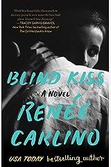 Blind Kiss: A Novel Kindle Edition