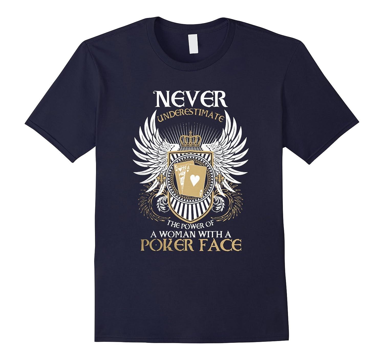 A women with Poker never - Poker t shirt-CL