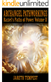 Archangel Pathworkings: Raziel's Paths of Power Volume II