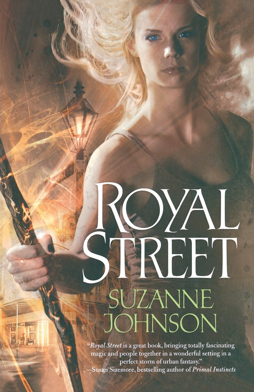 Royal Street (Sentinels of New Orleans): Suzanne Johnson: 9780765327796:  Amazon.com: Books
