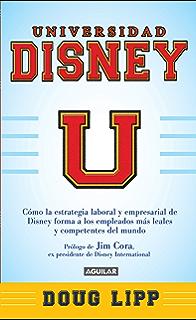 Universidad Disney: Cómo la estrategia empresarial de Disney forma a los empleados más leales (