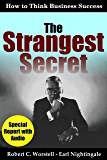 The Strangest Secret: How to Think Business Success (How to Completely Change Your Life Book 4)