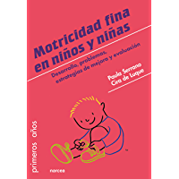 Motricidad fina en niños y niñas: Desarrollo, problemas, estrategias de mejora y evaluación (Primeros años nº 84)