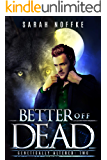 Better Off Dead: A Paranormal Science Fiction Thriller (A Dream Traveler Series: Genetically Altered Book 2)