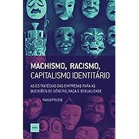Machismo, racismo, capitalismo identitário: As estratégias das empresas para as questões de gênero, raça e sexualidade