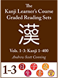 Kanji Learner's Course Graded Reading Sets, Combined Vols. 1-3: Kanji 1-400 (English Edition)