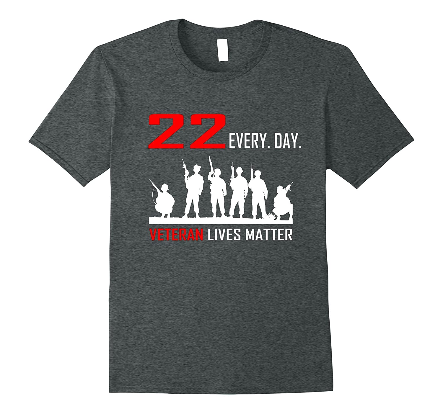 22 EVERY. DAY. Veteran Lives Matter Military T Shirt-Rose