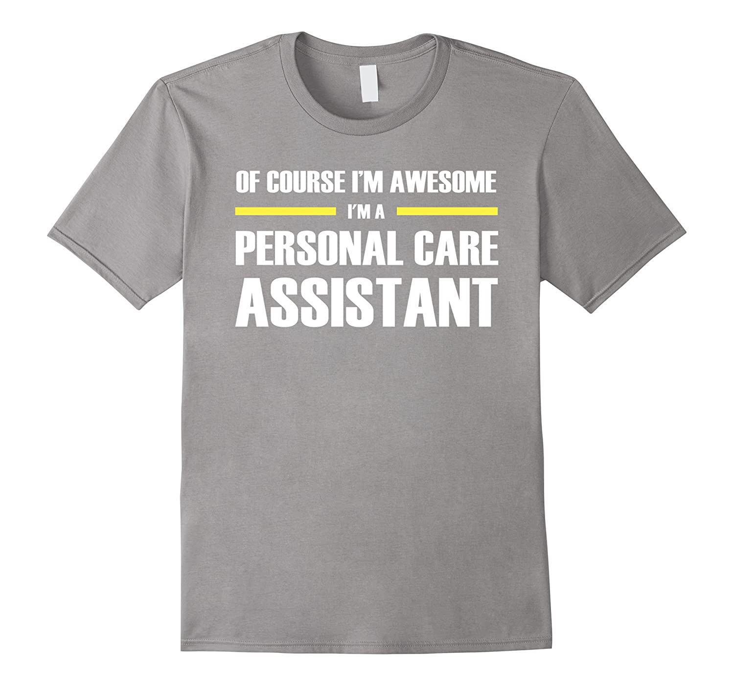8b75574d4a6 Personal Care Assistant Gifts Im Awesome T-Shirt-TJ