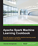 Apache Spark Machine Learning Cookbook