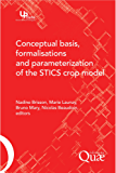 Conceptual Basis, Formalisations and Parameterization of the Stics Crop Model (Update Sciences & technologies)