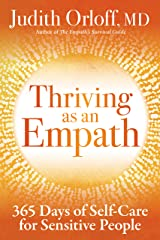Thriving as an Empath: 365 Days of Self-Care for Sensitive People Kindle Edition