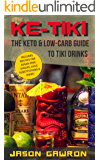 Ke-Tiki: The Keto & Low-Carb Guide to Tiki Drinks
