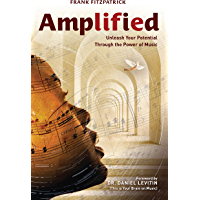 Amplified: Unleash Your Potential Through the Power of Music (English Edition)