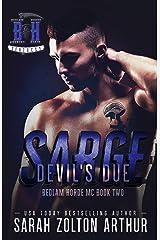 Devil's Due: Sarge (Bedlam Horde MC Book 2) Kindle Edition