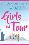 Girls on Tour: A deliciously fun laugh-out-loud summer read (English Edition)