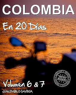 Colombia en 20 Días: Volumen 6 y 7 (Spanish Edition)