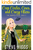 Crop Circles, Cows, and Crazy Aliens: The Harper Files: Case 3