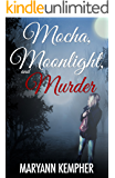 Mocha, Moonlight, and Murder (Under The Moonlight Book 1)