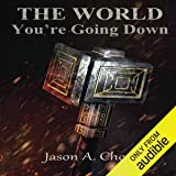 You're Going Down: The World, Book 3